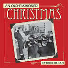 An Old Fashioned Christmas by Patrick Regan (Hardback, 2008)