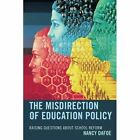 The Misdirection of Education Policy: Raising Questions About School Reform by Nancy DaFoe (Paperback, 2016)