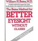The Bates Method for Better Eyesight without Glasses by William Horatio Bates (Paperback, 1989)