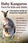 Baby Kangaroo Facts for Kids and Adults by Les O Tekcard (Paperback / softback, 2014)