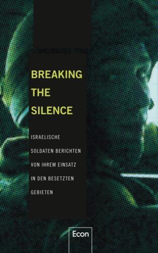 1 von 1 - Breaking the Silence: Israelische Soldaten berichten von ihrem Einsatz i ... /4