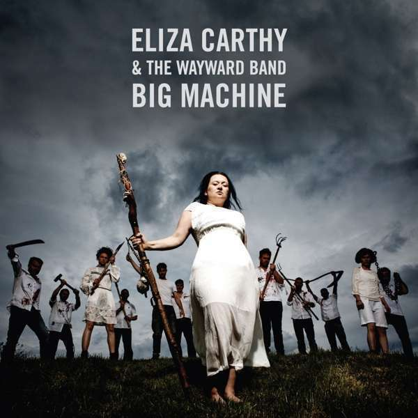 Carthy Eliza & The Wayward Ban - Big Machine Nuovo LP