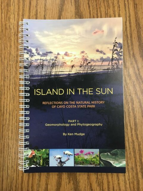 ISLAND IN THE SUN : Natural History Cayo Costa State Park, Ken Mudge