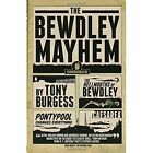 The Bewdley Mayhem: Hellmouths of Bewdley, Pontypool Changes Everything, Caesarea by Tony Burgess (Paperback, 2014)