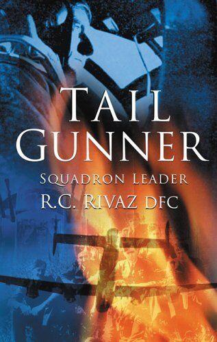 Tail Gunner,Richard C. Rivaz- 9780750931724