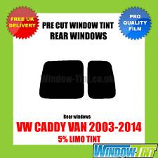 VW CADDY VAN 2003-2014 5% LIMO REAR PRE CUT WINDOW TINT