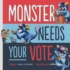 Monster Needs Your Vote by Paul Czajak (Hardback, 2015)