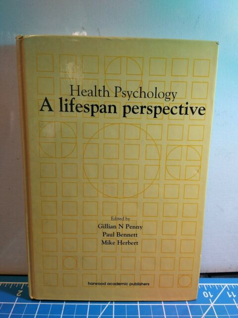 Health Psychology : A Lifespan Perspective by Penny, Gillian