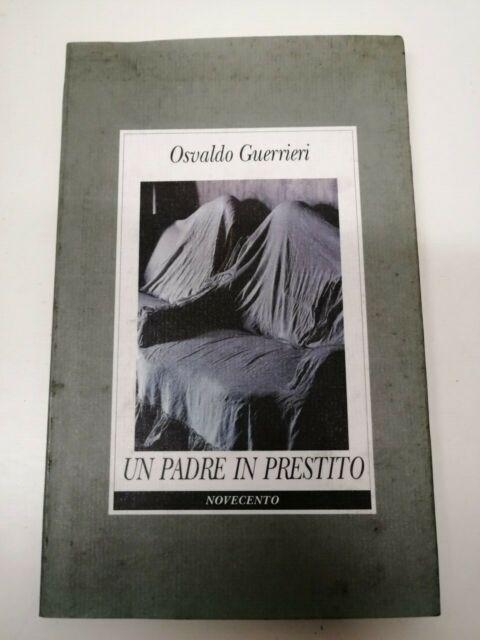 GUERRIERI OSVALDO - Un padre in prestito - Novecento - 2000