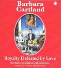Royalty Defeated by Love by Barbara Cartland (CD-Audio, 2015)