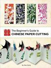 The Beginner's Guide to Chinese Paper Cutting von Zhao Ziping (2012, Taschenbuch)