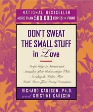 Don't Sweat the Small Stuff in Love by Richard Carlson paperback FREE SHIPPING
