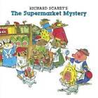Richard Scarry's the Supermarket Mystery by Richard Scarry (Hardback, 2014)