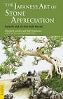 Japanese Art of Stone Appreciation: Suiseki and Its Use with Bonsai by Yuji Yoshimura, Vincent T. Covello (Paperback, 2009)