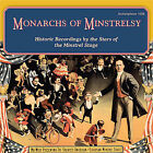 Monarchs of Minstrelsy: Historic Recordings by the Stars of the Minstrel Stage by Various Artists (CD, Jun-2006, Archeophone)