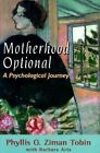 Motherhood Optional: A Psychological Journey by Barbara Aria, Phyllis Ziman Tobin (Hardback, 1998)