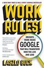 Work Rules!: Insights from Inside Google That Will Transform How You Live and Lead by Laszlo Bock (Paperback, 2016)