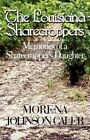 The Louisiana Sharecroppers Memories of a Sharecropper's Daughter 9781448938612