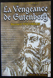 La-Vengeance-Gutenberg-of-Bernard-Fischbach-Novel-History-of-2002