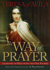 The Way of Prayer: Learning to Pray with the Our Father by of Avila Saint Teresa (Paperback, 2008)