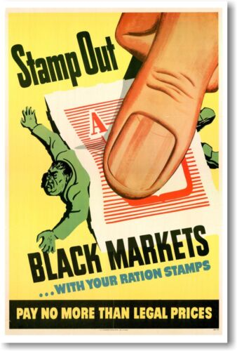 NEW Vintage WW2 Print POSTER Stamp Out Black Markets!