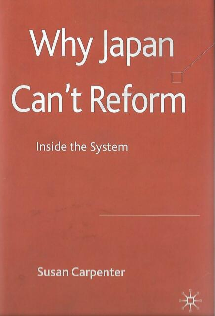 Why Japan Can't Reform: Inside the System