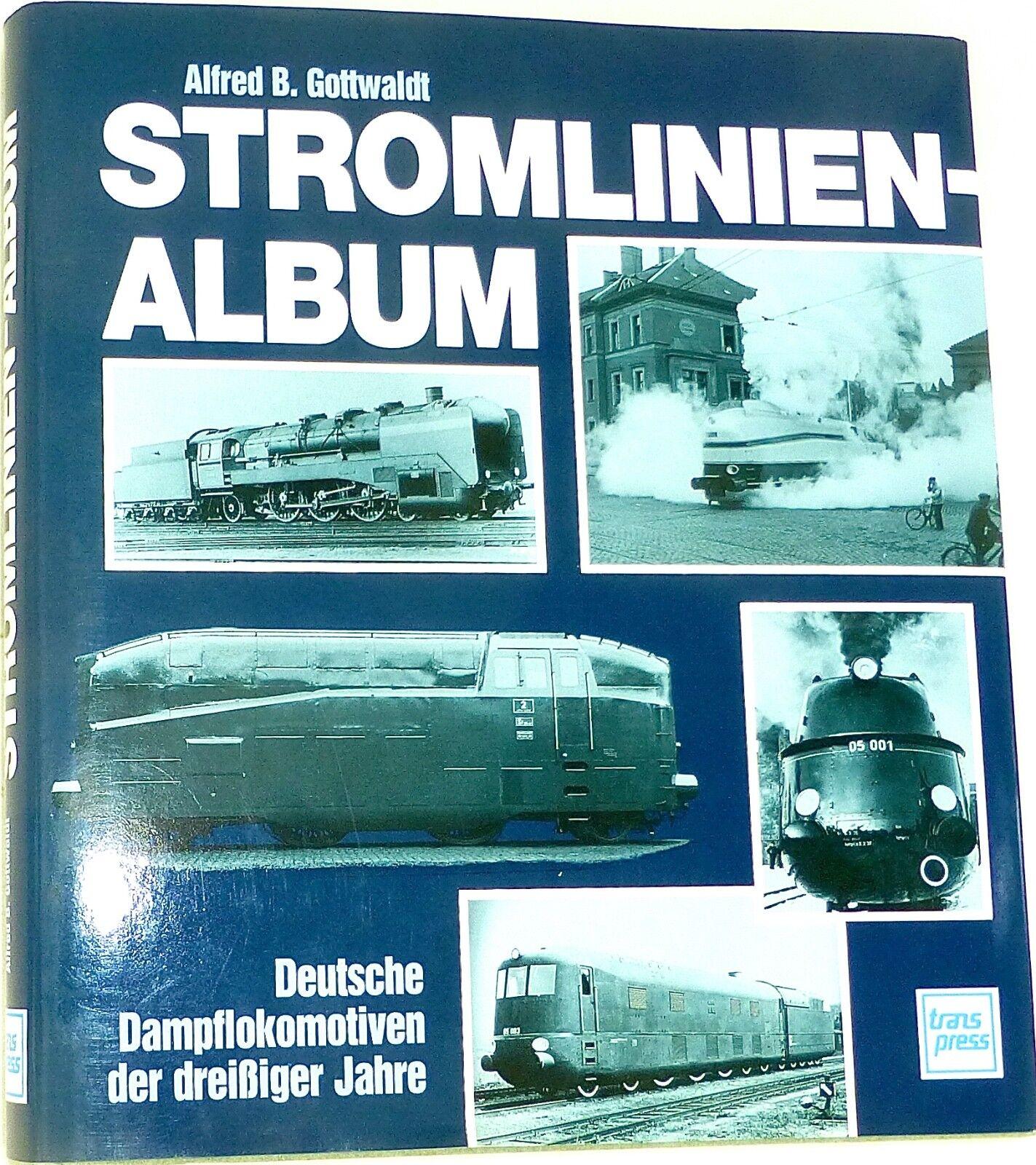 Stromlinienalbum DEUTSCH Dampflokomotiven Der 30er ANNI Gottwald Transpress Å