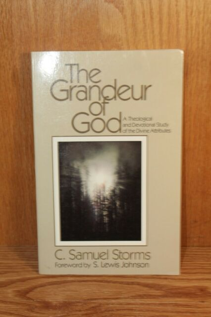 The Grandeur of God : A Theological and Devotional Study of the Divine Attribute