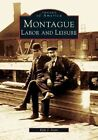 Montague: Labor and Leisure by Kyle J Scott (Paperback, 2005)
