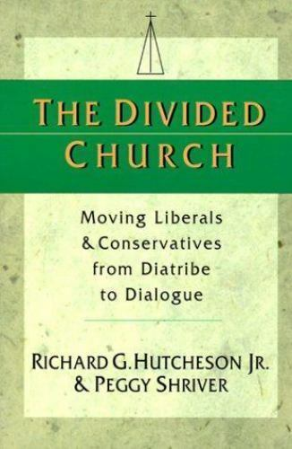 Divided Church : Moving Liberals and Conservatives from Diatribe to Dialogue