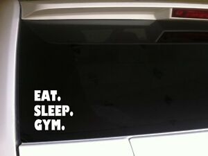Eat-Sleep-Gym-vinyl-window-sticker-car-decal-6-034-B25-weightlifting-exercise