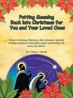 Putting Meaning Back into Christmas for You and Your Loved Ones by Elaine C. Ehrich (Paperback, 2013)