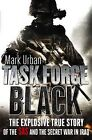 Task Force Black by Mark Urban (Hardback, 2010)