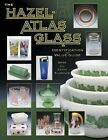 Hazel-Atlas Glass Identification and Value Guide by Cathy Florence and Gene Florence (2004, Hardcover)