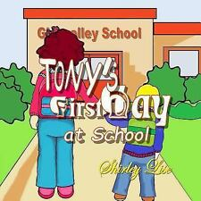 Tony's First Day at School by Shirley Lise (2013, Paperback)