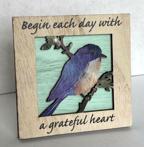 """Ganz Laser Cut Wood Plaque Bluebird /""""Begin Each Day w//Grateful Heart/"""" Hang//Stand"""