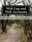 Web Log and Web Accounts: A Family Tree Research Workbook by Catherine Coulter (Paperback / softback, 2013)