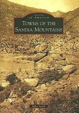Towns of the Sandia Mountains  (NM)  (Images of America), Smith, Mike, Good Book