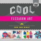 Cool Flexagon Art: Creative Activities That Make Math & Science Fun for Kids!  : Creative Activities That Make Math & Science Fun for Kids! by Anders Hanson (Hardback, 2013)