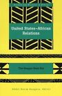United States-African Relations: The Reagan-Bush Era by Peter Lang Publishing Inc (Paperback, 2001)