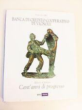 BANCA DI CREDITO COOPERATIVO DI VIGNOLE – STORIA DELLE BCC - CENT'ANNI DI...