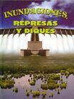 Inundaciones, Represas y Diques (Floods, Dams and Levees) by Joanne Mattern (Hardback, 2014)