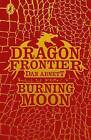 Dragon Frontier: Burning Moon: Book 2 by Dan Abnett, Andy Lanning (Paperback, 2014)