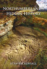 Northumberland's Hidden History by Stan Beckensall (Paperback, 2009)