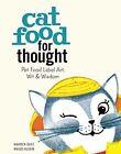 Cat Food for Thought: Pet Food Label Art, Wit, and Wisdom by Warren Dotz, Masud Husain (Hardback, 2014)