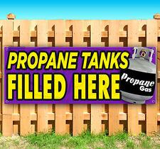 Propane Tanks Filled Here Advertising Vinyl Banner Flag Sign Usa 15 18 20 30