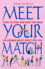 Meet Your Match: How to Find and Keep the Man or Woman Who's Right for You by Jennie Hawthorne (Paperback, 2005)