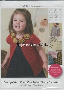 46d039015 Crochet Me Workshop  Design Your Own Crocheted Baby Sweater How to ...