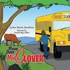Move Over Miss Clover by Joann Morris Matthews (Paperback / softback, 2013)