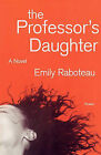 The Professor's Daughter by Emily Raboteau (Paperback / softback, 2006)